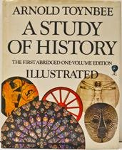 A Study of History (Abridged and Illustrated) (Arnold J Toynbee A Study Of History)