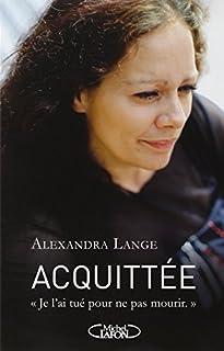 Acquittée, Lange, Alexandra