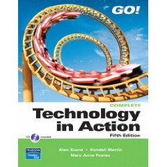 Technology in Action (GO!) ~ Annotated Instructor Edition / 5th Edition (Introductory Technology in