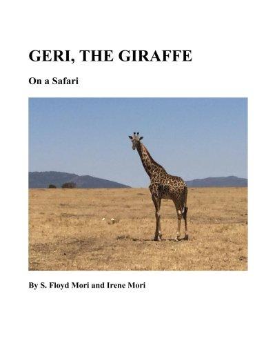 Geri The Giraffe: On a Safari
