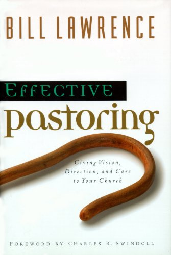 Bill Lawrence Guitars - Effective Pastoring: Giving Vision, Direction, and Care to Your Church (Swindoll Leadership Library)
