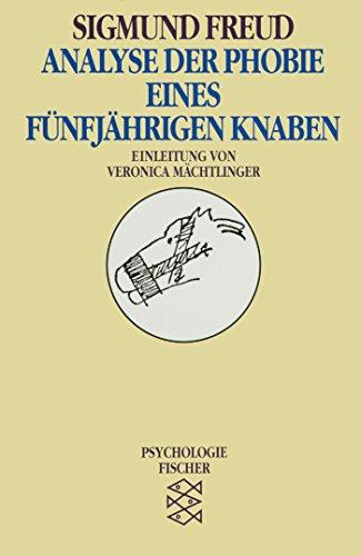 Analyse der Phobie eines fünfjährigen Knaben (Sigmund Freud, Werke im Taschenbuch)