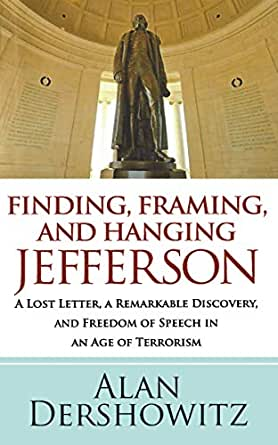 Finding, Framing, and Hanging Jefferson: A Lost Letter, a ...