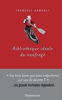 Bibliothèque idéale du naufragé par Armanet