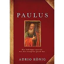 Paulus (eBoek): Die indringer-apostel wat die evangelie gered het