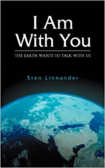 I Am with You. the Earth Wants to Talk with Us.