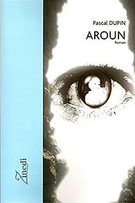 Aroun par Pascal Dupin