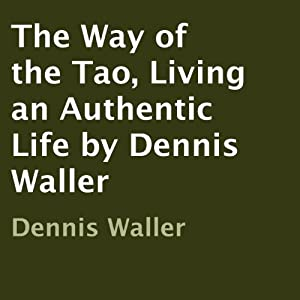 The Way of the Tao, Living an Authentic Life Hörbuch
