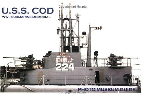 USS Cod WWII Submarine Memorial Photo Museum Guide