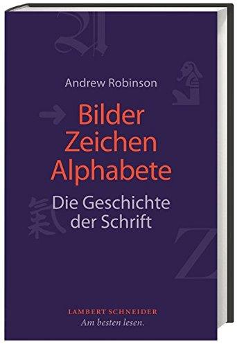 bilder zeichen alphabete die geschichte der schrift german edition