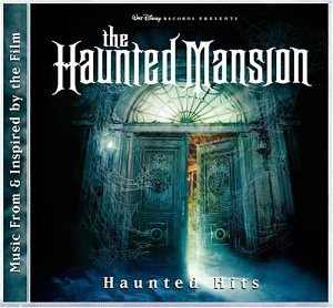 The Haunted Mansion: Haunted Hits by Walt Disney Records