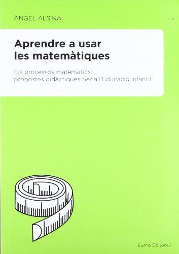 Descargar Libro Aprendre A Usar Les Matemàtiques Ángel Alsina Pastells