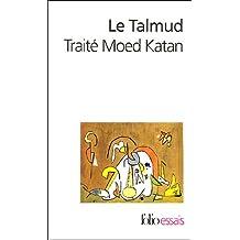 TALMUD T02 (LE) : TRAITÉ DE MOED KATAN