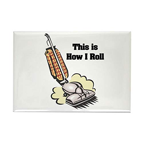 (CafePress How I Roll (Vacuum Cleaner) Rectangle Magnet, 2