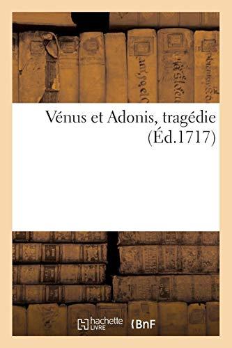 Vénus et Adonis, tragédie représentée pour la première fois par l'Académie royale (Arts) por SANS AUTEUR