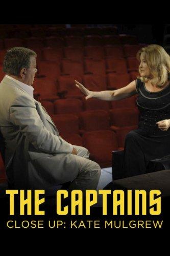 Captains Close-Up, The: Kate Mulgrew ()