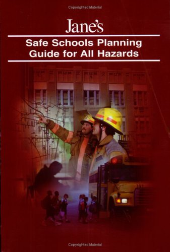 Jane's Safe School Planning Guide for All Hazards