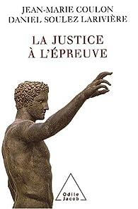 La justice à l'épreuve par Jean-Marie Coulon