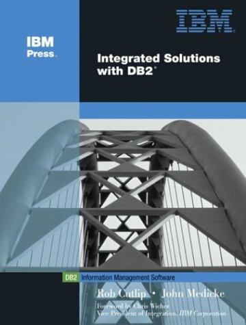 Integrated Solutions with DB2(R) (IBM Press Series--Information Management)