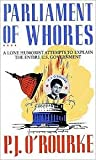 Image of Parliament of Whores: A Lone Humorist Attempts to Explain the Entire U.S. Government