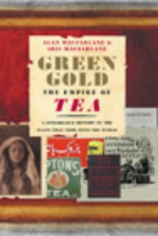 Green Gold : The Empire of Tea