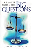 A Lawyer Briefs the Big Questions, Jeffrey C. Martin, 188522432X