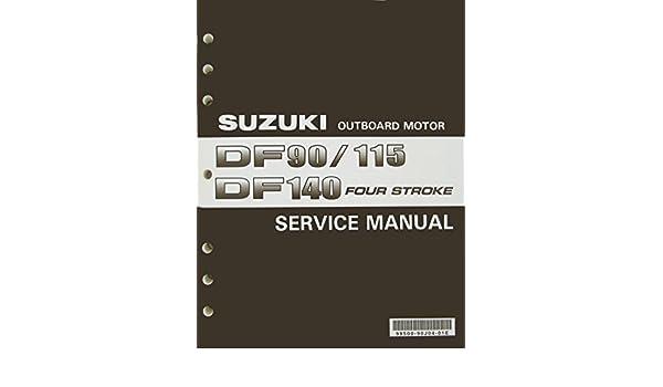 suzuki outboard motor service manual df90 115 df140 four stroke rh amazon com Suzuki DF140 Online Repair Manual Suzuki DF140 Service Manual