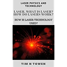 Laser. What is laser? How do lasers work?: Hоw is laser technology used? (Laser physics and technology)