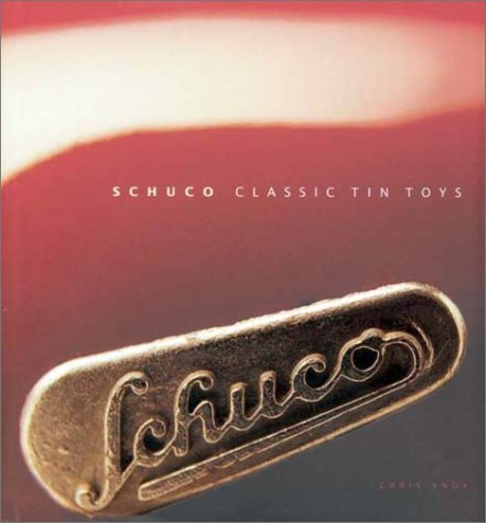 Schuco Classic Tin Toys: The Collector's Guide