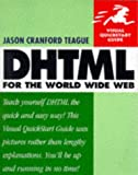 DHTML for the World Wide Web (Visual QuickStart Guide)