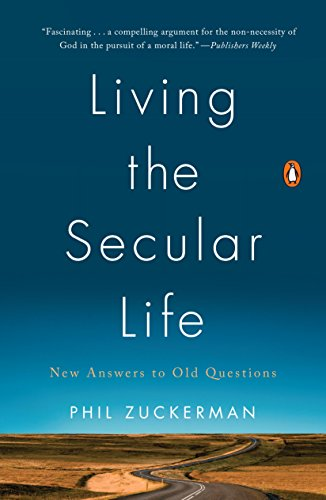 Living the secular life new answers to old questions kindle living the secular life new answers to old questions by zuckerman phil fandeluxe Images