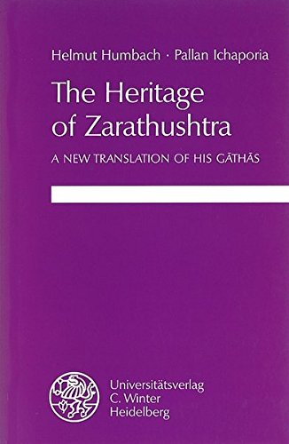 The Heritage of Zarathushtra: A new Translation of his Gathas (English and German Edition)