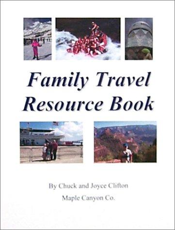 Family Travel Resource Book: Chuck Clifton, Joyce Clifton ...