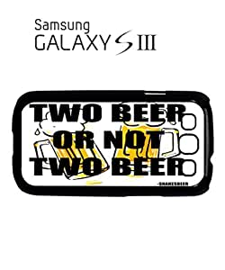 Two Beer or Not Two Beer Mobile Cell Phone Case Samsung Galaxy S3 Black