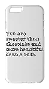 You are sweeter than chocolate and more beautiful than a Iphone 6 plus case