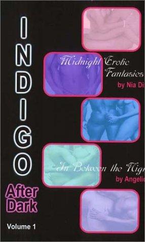 Indigo After Dark, Vol. I