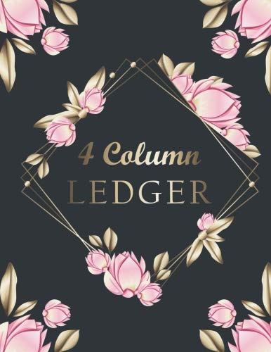 4 Column Ledger: Columnar Ruled Ledger Accounting Bookkeeping General Expense Notebook Journal Entry Book 110 Pages (Accounting Ledger Financial Record Keeping) (Volume 3)