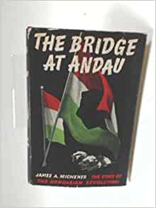 """a critique of the bridge at andau by james michener Editorial reviews review """"precise, vivid    immeasurably stirring""""—the  atlantic monthly  the bridge at andau is james a michener at his most  gripping."""