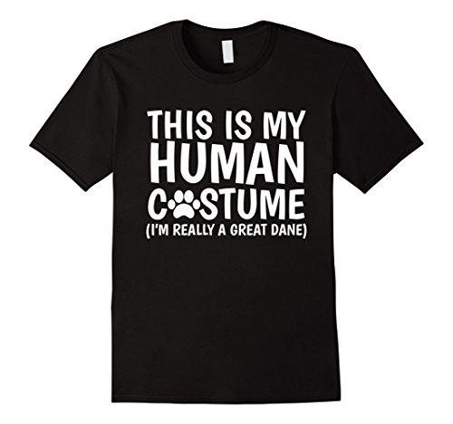 Mens This Is My Human Costume I'm Really A Great Dane Dog T-Shirt XL (Dog And Human Halloween Costume Ideas)