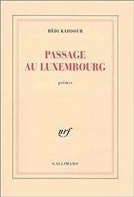 Passage au Luxembourg par Hédi Kaddour
