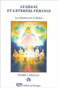 Le Graal et l'éternel féminin par Pierre Lassalle