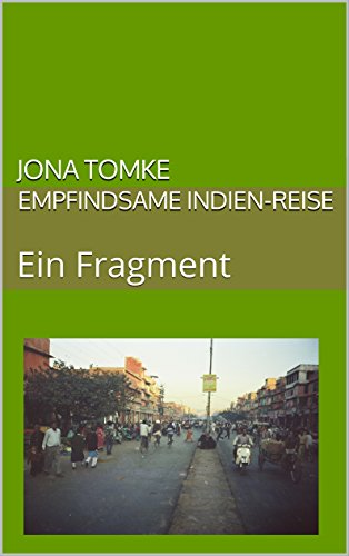 (Empfindsame Indien-Reise: Ein Fragment (German Edition))