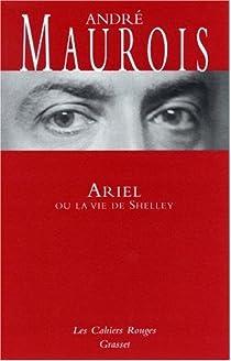 Ariel ou la vie de Shelley par Maurois