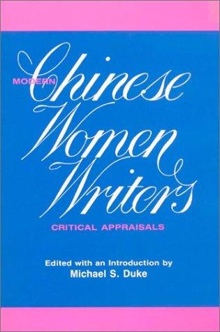 Modern Chinese Women Writers: Critical Appraisals