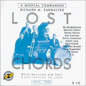 Lost Chords: White Musicians and Their Contribution to Jazz, 1915-1945 by Retrieval / Challenge