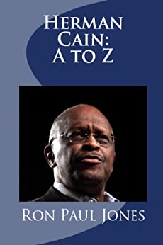 Herman Cain: A to Z (English Edition) eBook: Ron Paul ...