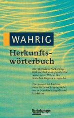 Wahrig 6. Herkunftswörterbuch.