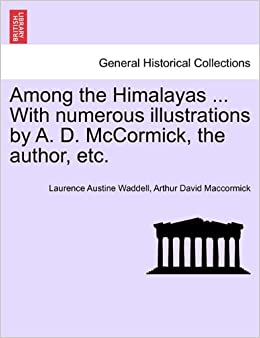 Book Among the Himalayas ... With numerous illustrations by A. D. McCormick, the author, etc.