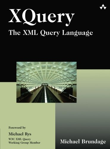 XQuery: The XML Query Language by Addison-Wesley Professional
