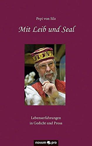Mit Leib und Seal: Lebenserfahrungen in Gedicht und Prosa (German Edition) pdf